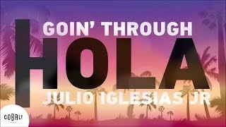 Goin' Through feat Julio Iglesias JR. - Hola | Official Video Clip